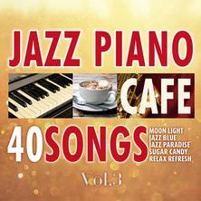 【CD】カフェで流れるジャズピアノ BEST40 Vol.3 ~Piano meets Lounge~